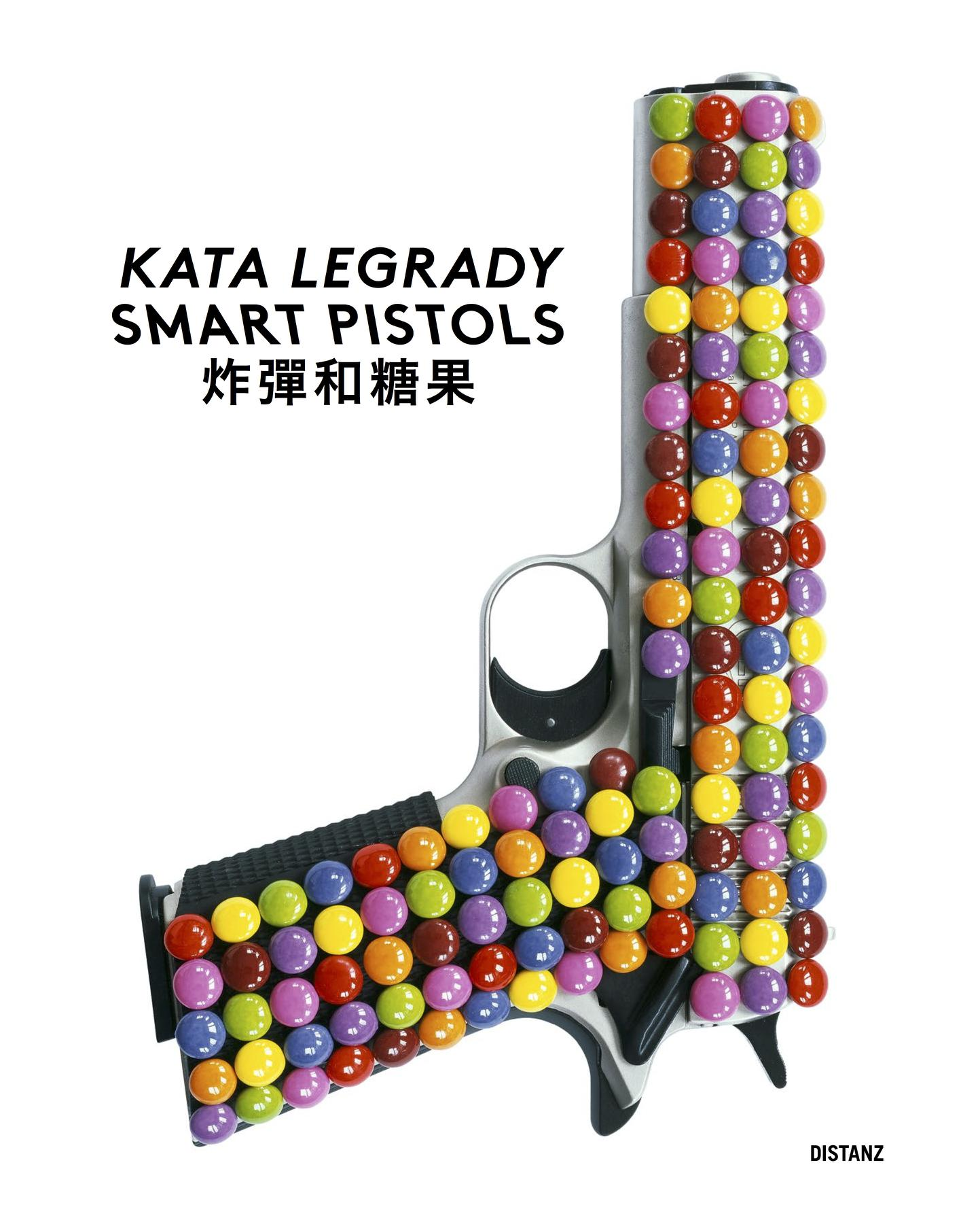 Kata Legrady: Smart Pistols, Bild: Hrsg. von Peter Weibel. Berlin: Distanz, 2014. / A ZKM book..